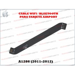 CABLE WIFI - BLUETOOTH APPLE / MACBOOK PRO A1286 (AÑOS 2011-2012)